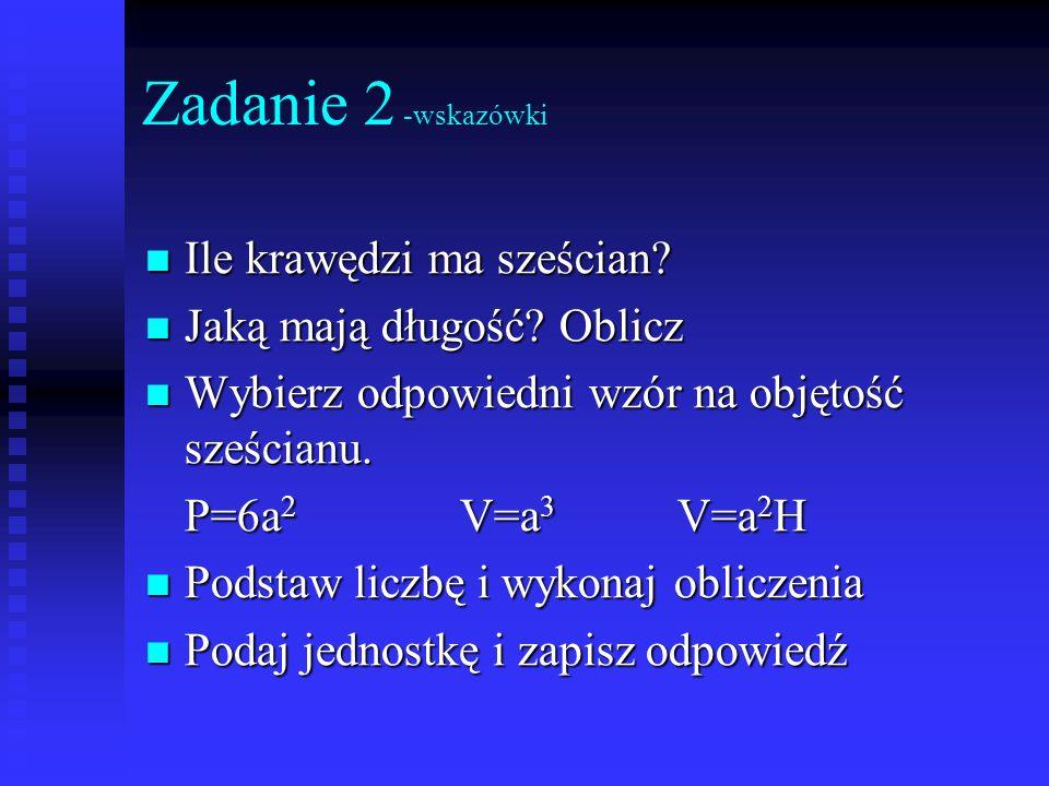 Zadanie 11 d=6cm H=10cm d=2ra=d P=1/2 a H P=1/2 6 10 P=30 [cm 2 ] V=2 [cm 3 ] a=0,5[cm ] V=a 2 H 0,5 2 H =2 0,25 H =2 H=8[cm ] Zadanie 10