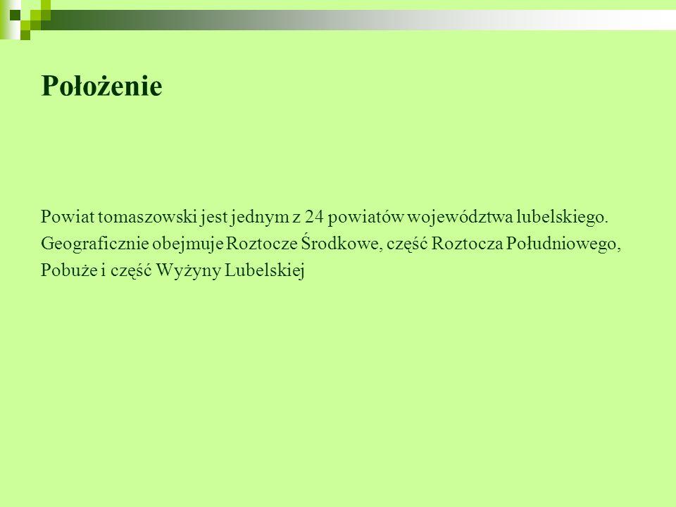 Położenie Powiat tomaszowski jest jednym z 24 powiatów województwa lubelskiego. Geograficznie obejmuje Roztocze Środkowe, część Roztocza Południowego,