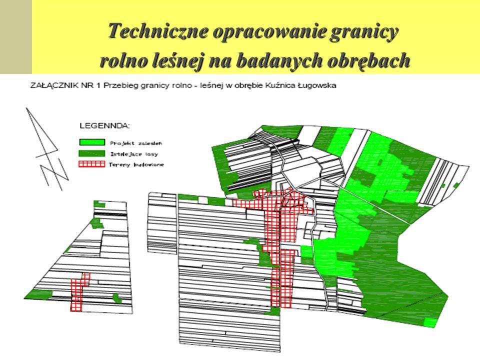 Techniczne opracowanie granicy rolno leśnej na badanych obrębach