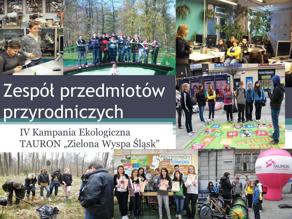 Zespół przedmiotów przyrodniczych IV Kampania Ekologiczna TAURON Zielona Wyspa Śląsk