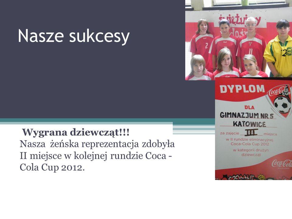 Nasze sukcesy Wygrana dziewcząt!!.