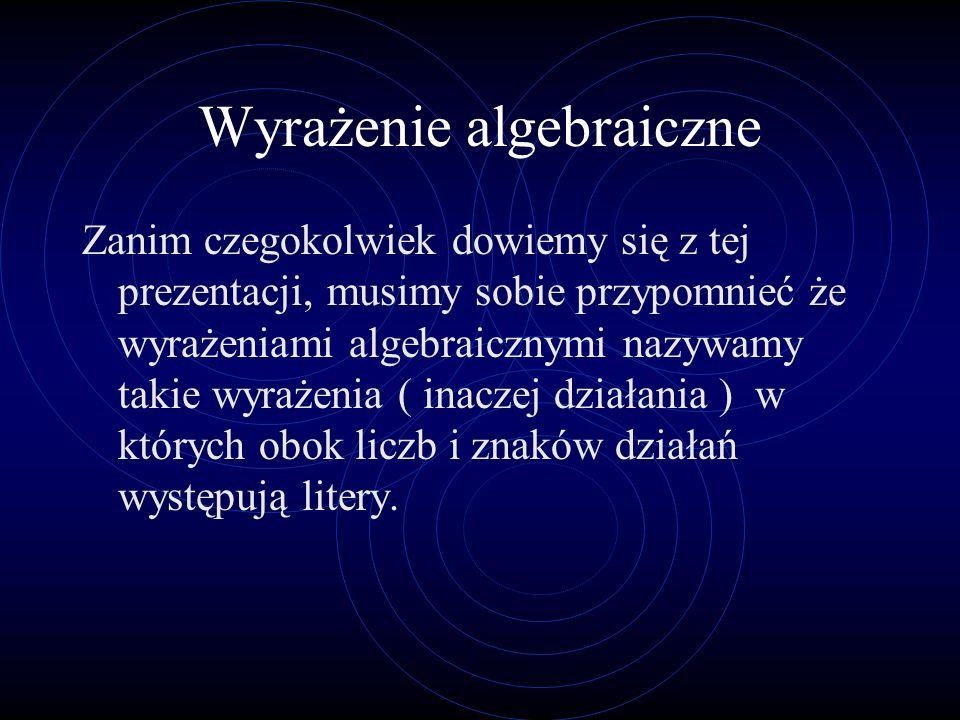 Jednomiany Aby wyrażenie algebraiczne było czytelne, staramy się je uporządkować w kolejności alfabetycznej (cyfry idą na początek ) Przykłady: 4n, -13, 2xy, c.