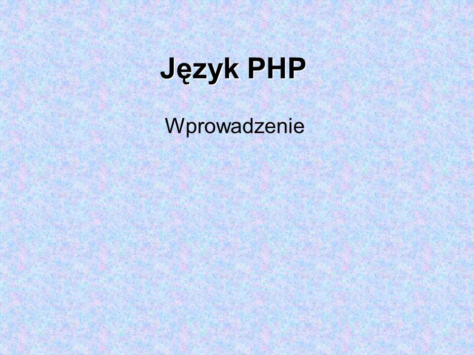 Język PHP Wprowadzenie