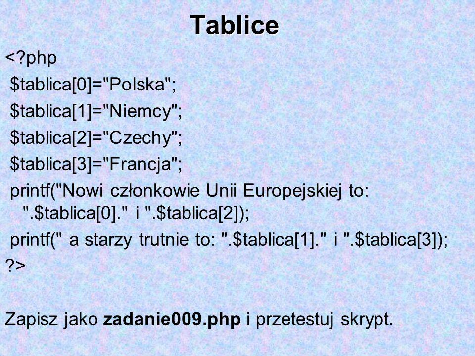 Tablice <?php $tablica[0]=