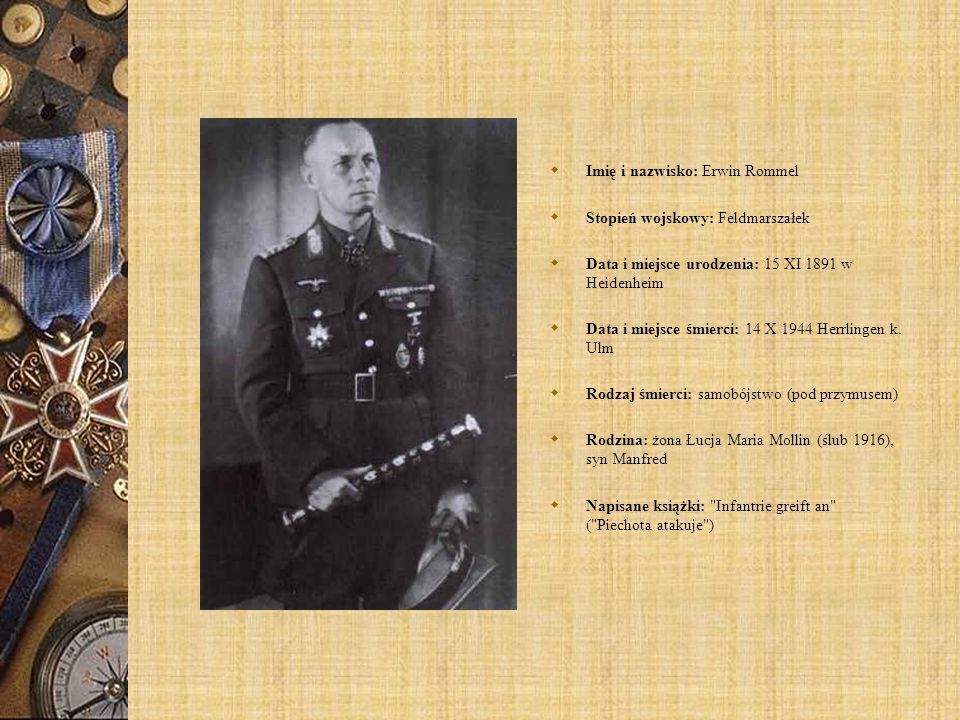 Desert Fox Rommel was a popular, although unconventional military leader.