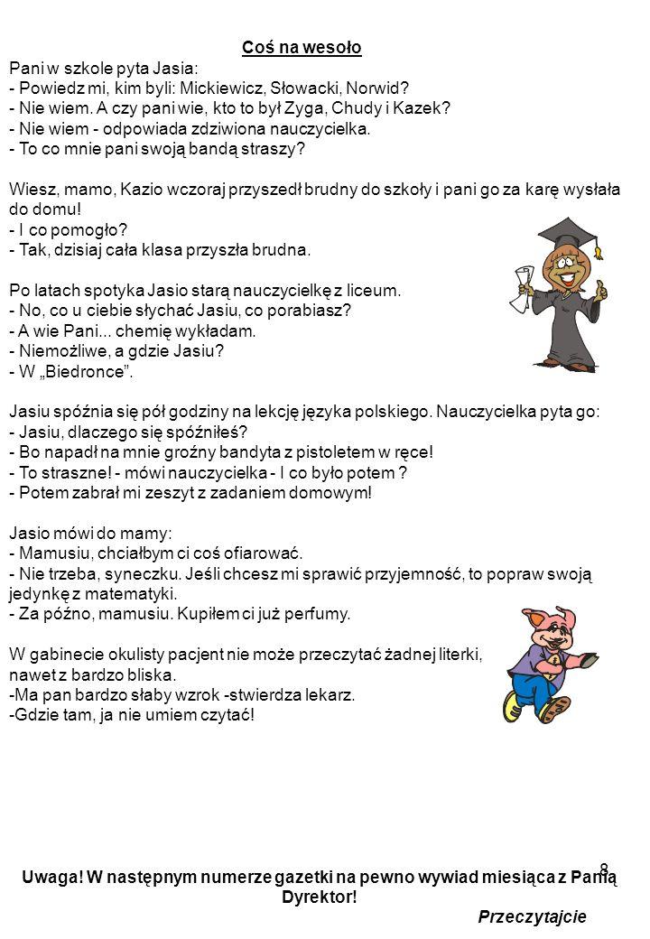 7 Ale się dzieje!!! Oczywiście w bibliotece szkolnej! Pani mgr Justyna Dworakowska robi, co może! W czasie przerw tłum uczniów mrowi się w bibliotece
