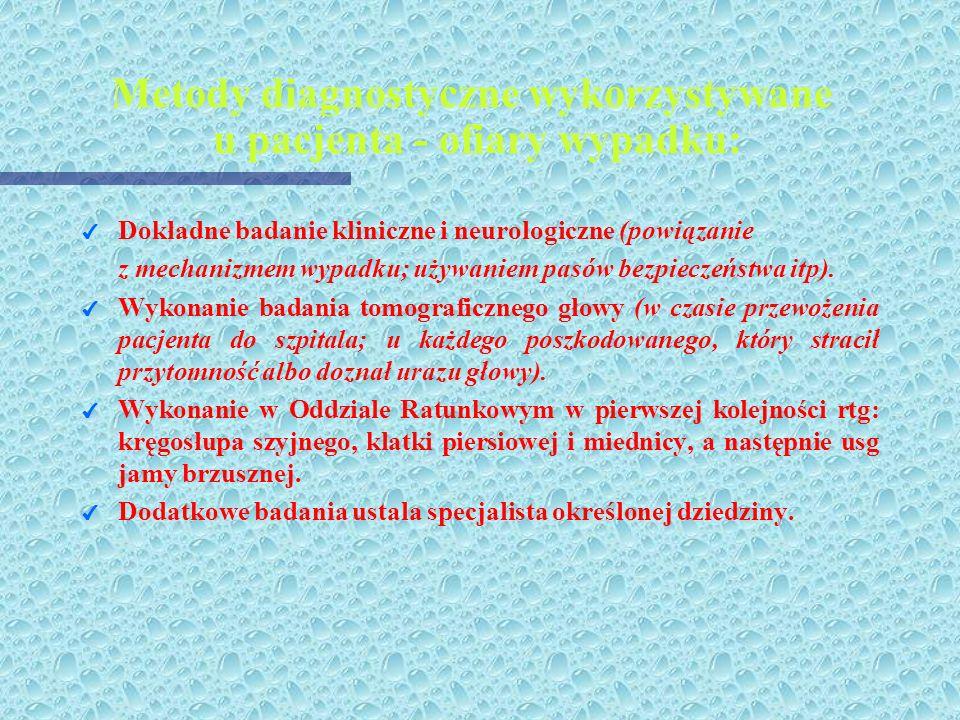 Leki przeciwbólowe i uspokajające podaje się w następujących sytuacjach: - na miejscu wypadku - podczas transportu - w czasie diagnostyki - w trakcie