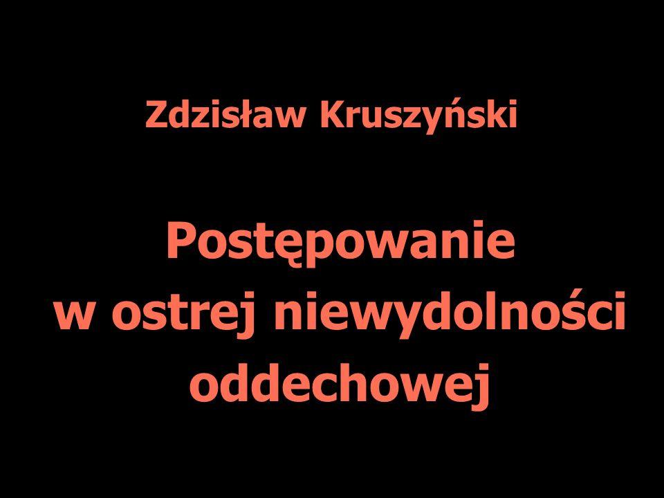 Zdzisław Kruszyński Postępowanie w ostrej niewydolności oddechowej