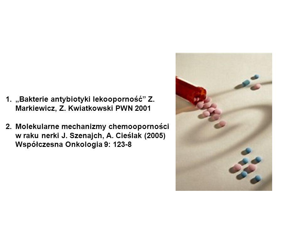 1.Bakterie antybiotyki lekooporność Z. Markiewicz, Z. Kwiatkowski PWN 2001 2.Molekularne mechanizmy chemooporności w raku nerki J. Szenajch, A. Cieśla