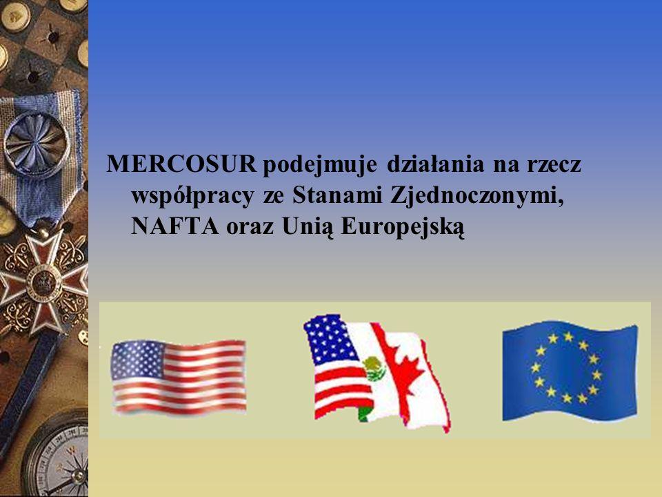 MERCOSUR podejmuje działania na rzecz współpracy ze Stanami Zjednoczonymi, NAFTA oraz Unią Europejską