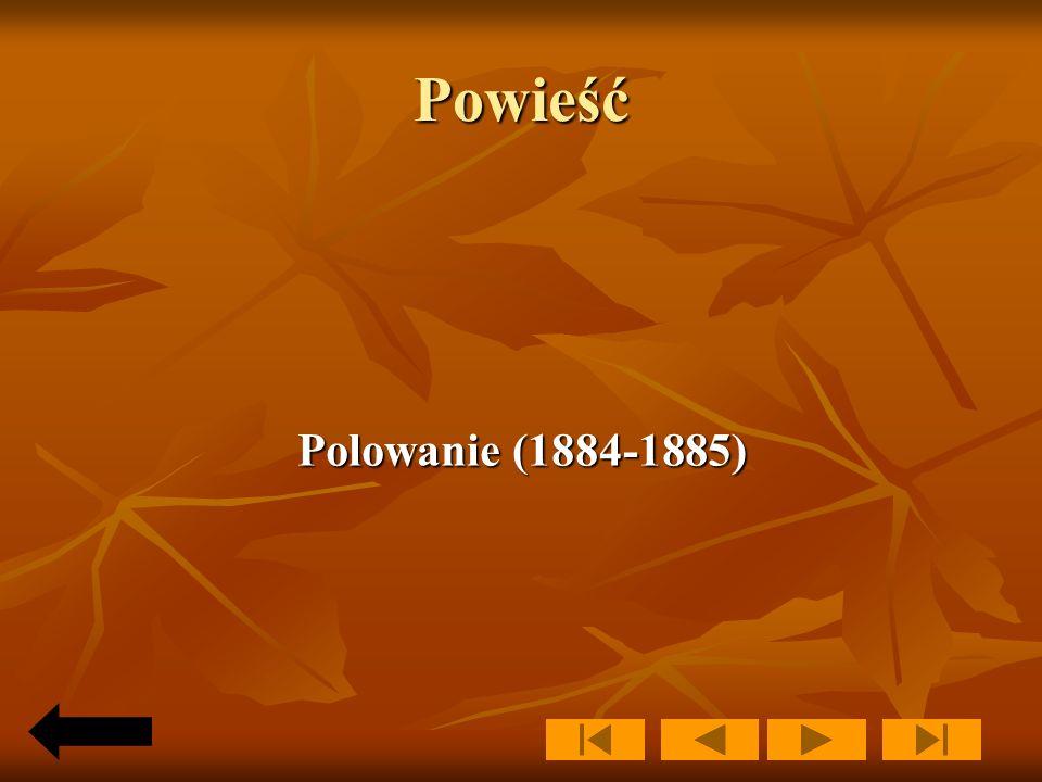 Wybrane nowele Intrygi (1879-1884) - zbiór dziewięciu nowel Intrygi (1879-1884) - zbiór dziewięciu nowel Późno zakwitające kwiaty (1882) Późno zakwita