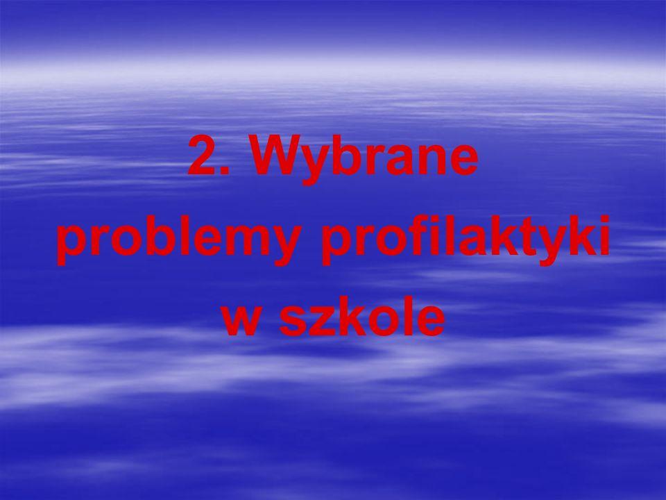 2. Wybrane problemy profilaktyki w szkole