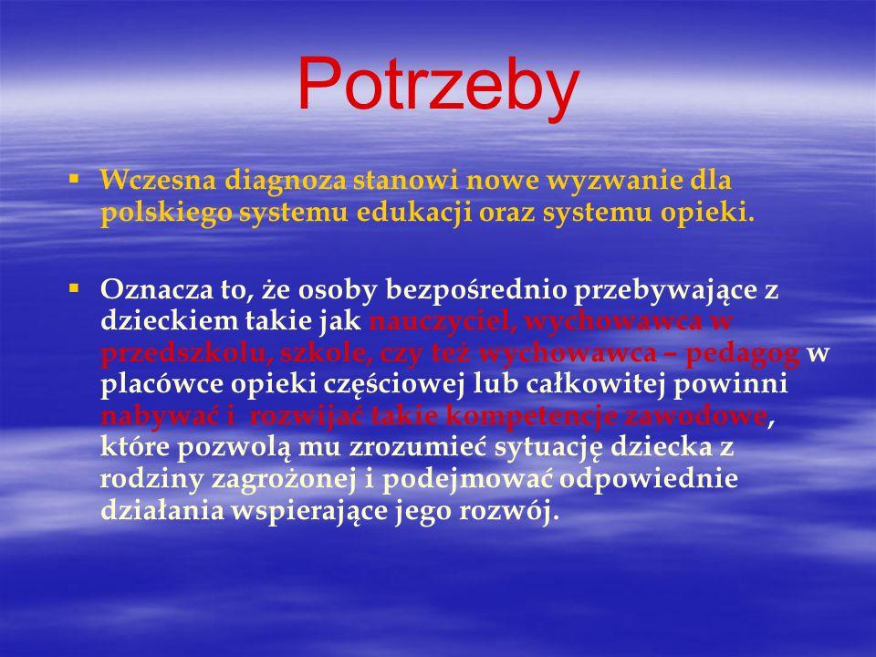 Wczesna diagnoza stanowi nowe wyzwanie dla polskiego systemu edukacji oraz systemu opieki. Oznacza to, że osoby bezpośrednio przebywające z dzieckiem