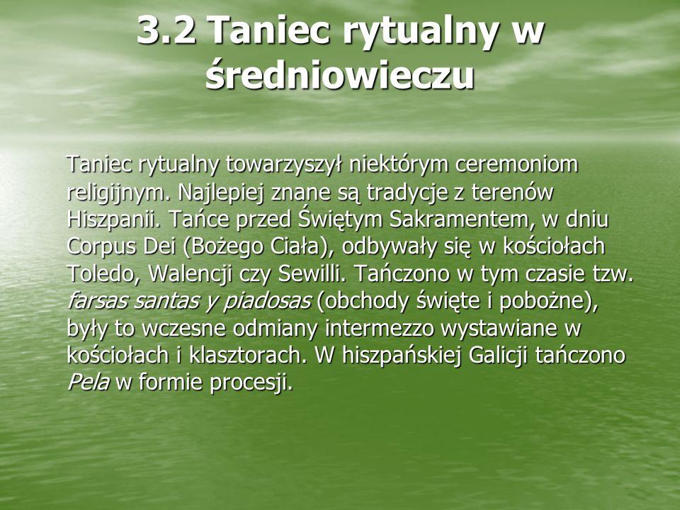 3.2 Taniec rytualny w średniowieczu Taniec rytualny towarzyszył niektórym ceremoniom religijnym.
