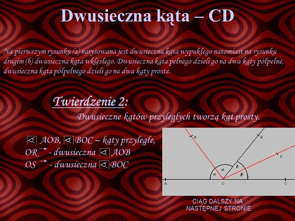 Dwusieczna kąta – CD Na pierwszym rysunku (a) narysowana jest dwusieczna kąta wypukłego natomiast na rysunku drugim (b) dwusieczna kąta wklęsłego. Dwu