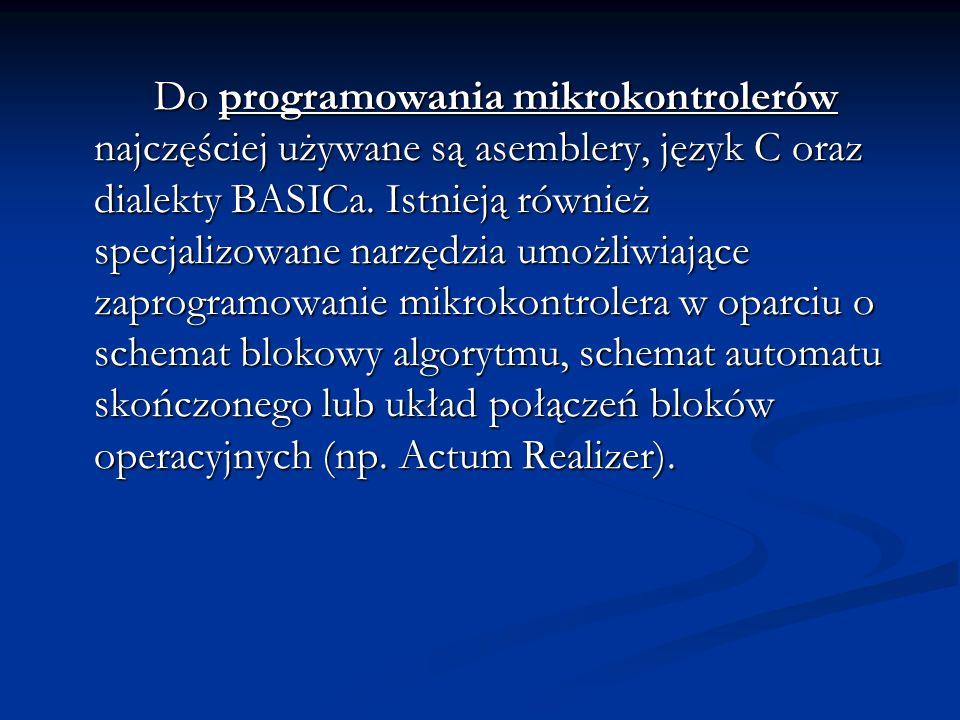 Do programowania mikrokontrolerów najczęściej używane są asemblery, język C oraz dialekty BASICa. Istnieją również specjalizowane narzędzia umożliwiaj