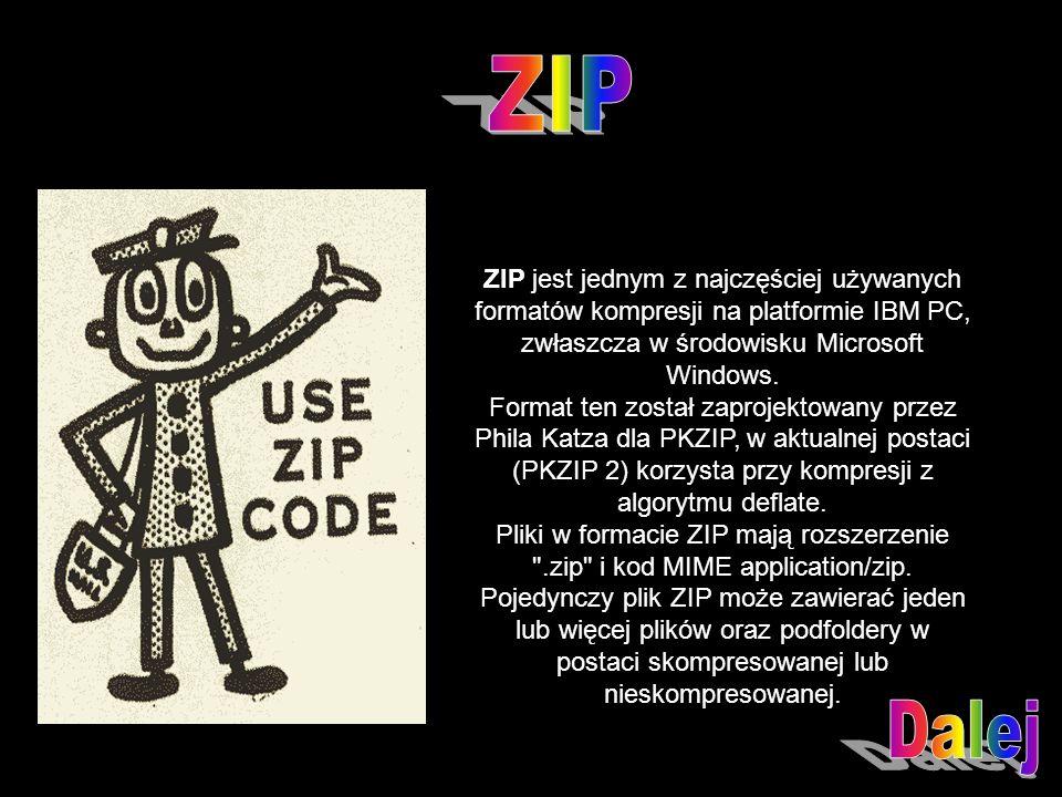 ZIP jest jednym z najczęściej używanych formatów kompresji na platformie IBM PC, zwłaszcza w środowisku Microsoft Windows.