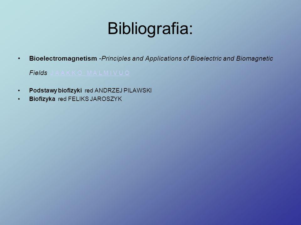 Bibliografia: Bioelectromagnetism -Principles and Applications of Bioelectric and Biomagnetic Fields J A A K K O M A L M I V U O J A A K K O M A L M I