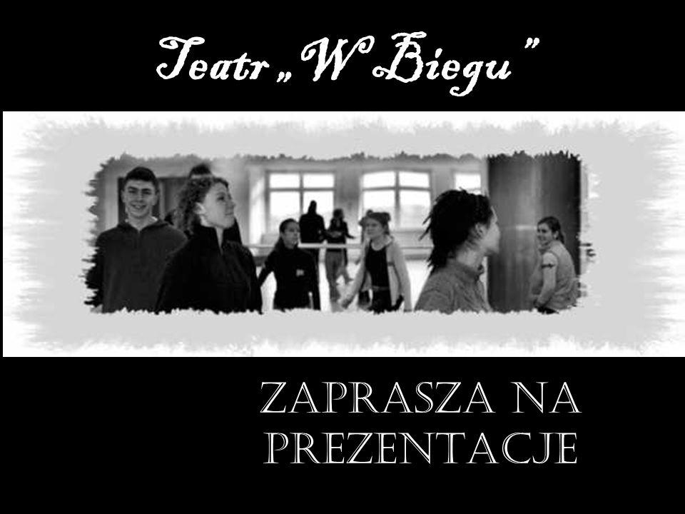 Teatr W Biegu Zaprasza na prezentacje