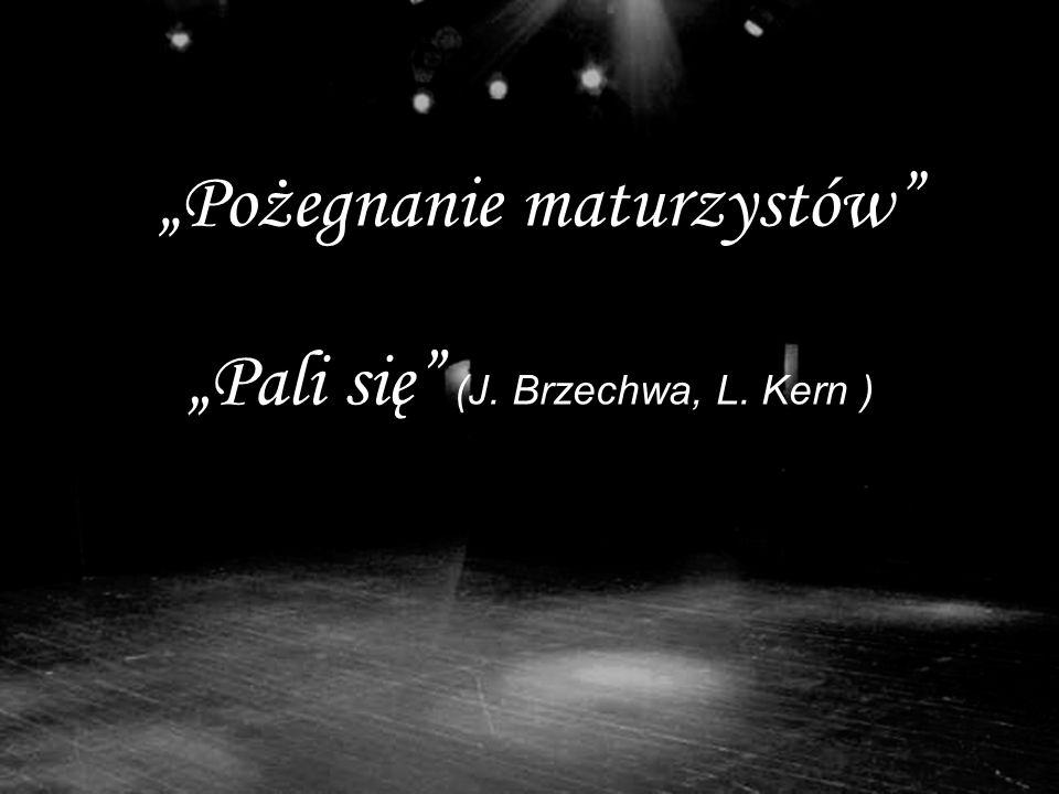 Pożegnanie maturzystów Pali się (J. Brzechwa, L. Kern )