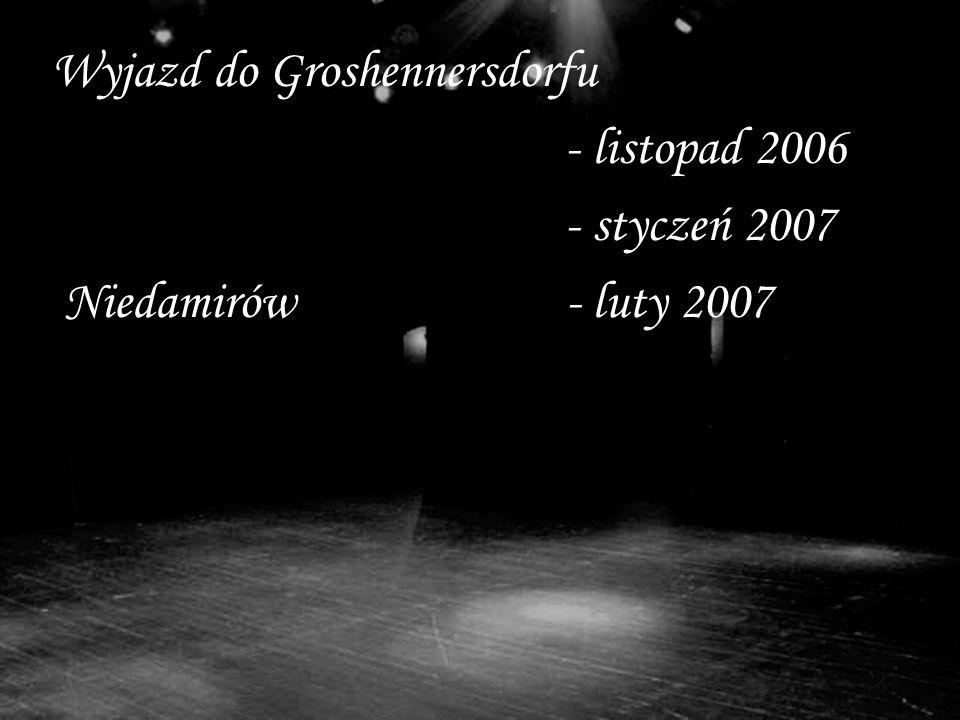 Wyjazd do Groshennersdorfu - listopad 2006 - styczeń 2007 Niedamirów - luty 2007