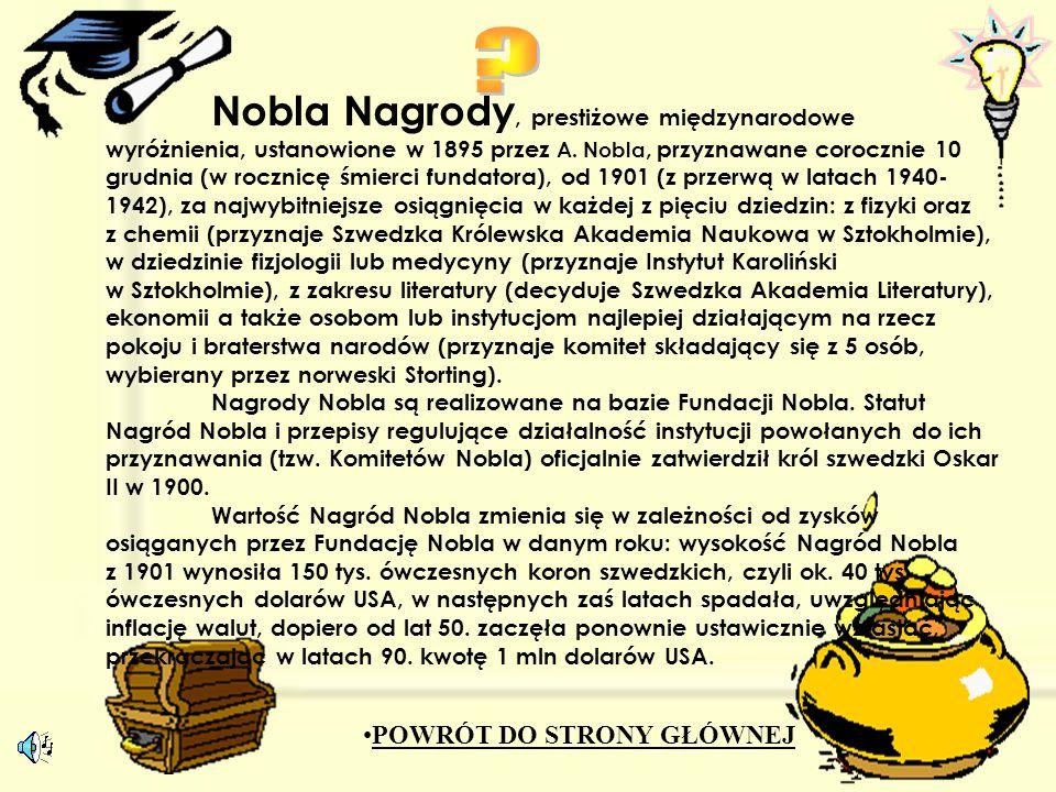 Nobla Nagrody, prestiżowe międzynarodowe wyróżnienia, ustanowione w 1895 przez A.