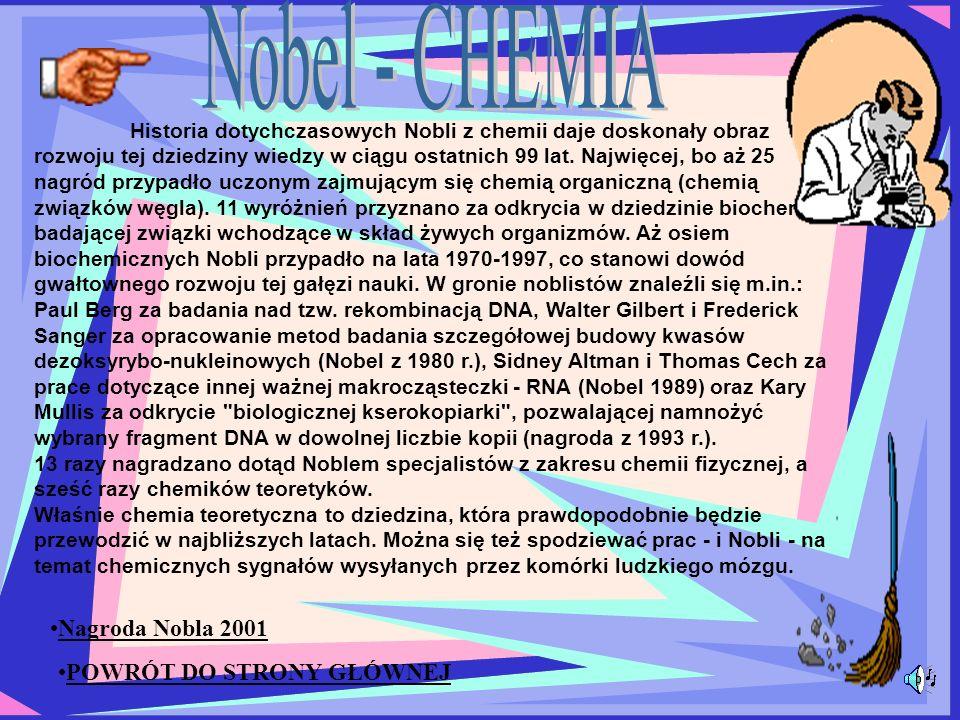 Historia dotychczasowych Nobli z chemii daje doskonały obraz rozwoju tej dziedziny wiedzy w ciągu ostatnich 99 lat.