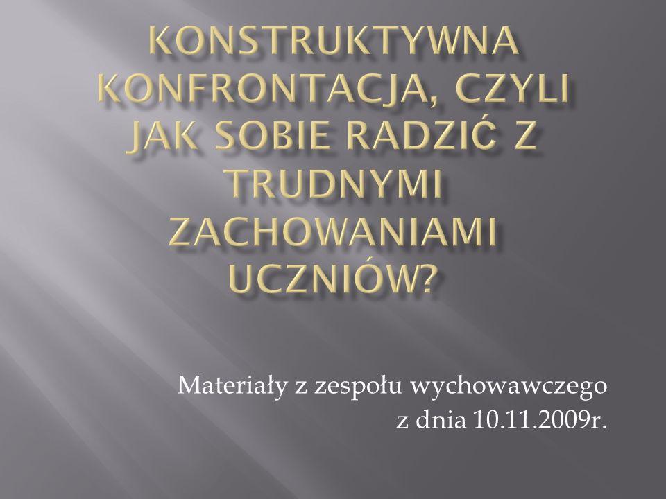Materiały z zespołu wychowawczego z dnia 10.11.2009r.
