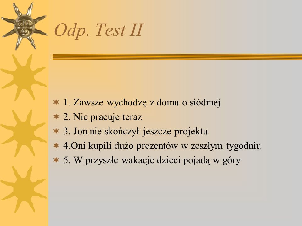 Odp.Test III a) 315 – three hundred and fifteen.