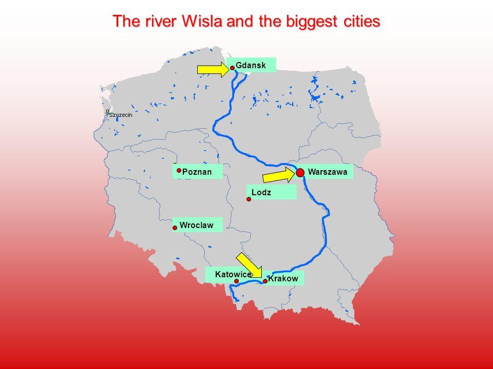 Warszawa Krakow Lodz Wroclaw Gdansk Poznan Katowice The river Wisla and the biggest cities