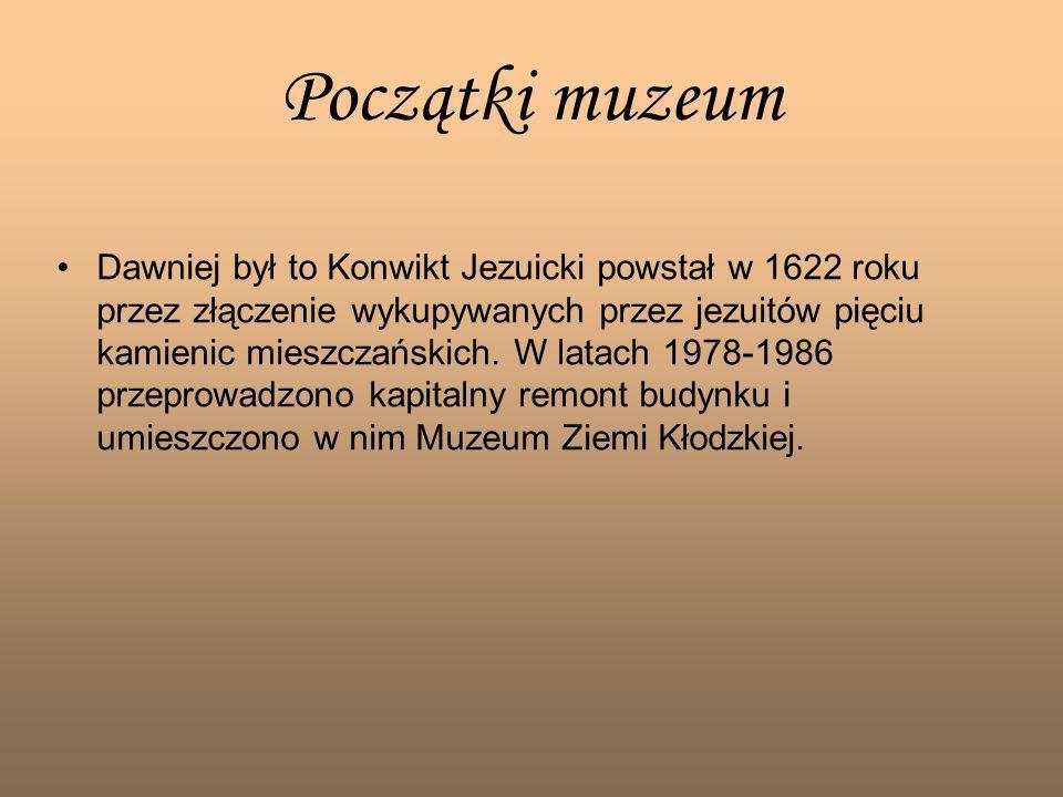 Początki muzeum Dawniej był to Konwikt Jezuicki powstał w 1622 roku przez złączenie wykupywanych przez jezuitów pięciu kamienic mieszczańskich. W lata