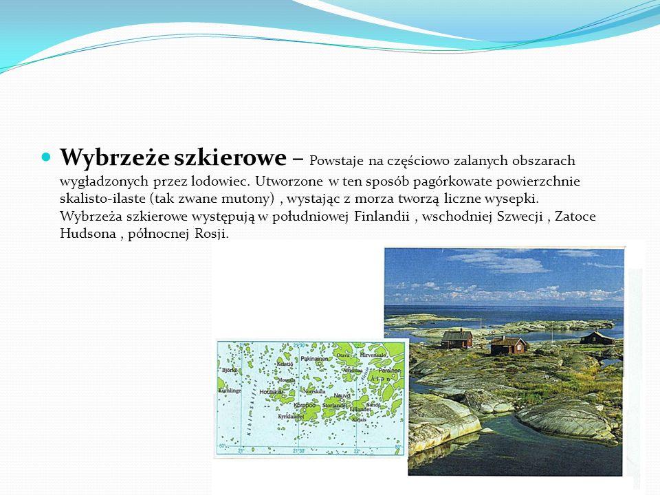 Wybrzeże fiordowe – powstaje wskutek zalania bardzo długich, głębokich dolin polodowcowych w obszarach górskich. Zatoki są bardzo głębokie, brzegi two