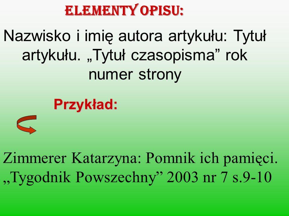 Elementy opisu: Nazwisko i imię autora artykułu: Tytuł artykułu.