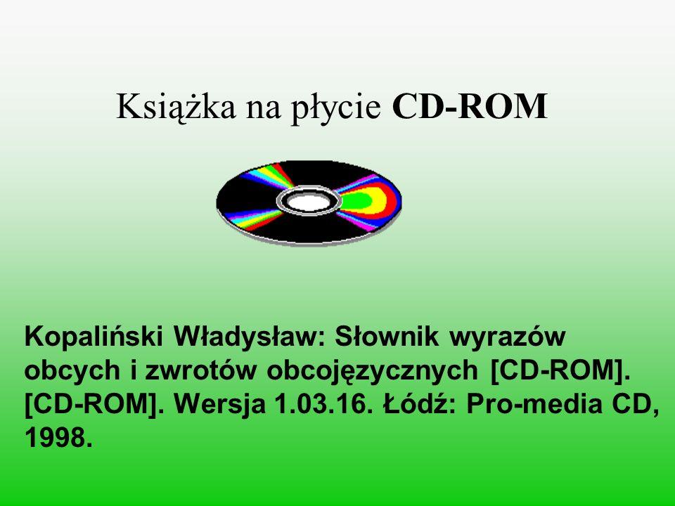 Książka na płycie CD-ROM Kopaliński Władysław: Słownik wyrazów obcych i zwrotów obcojęzycznych [CD-ROM]. [CD-ROM]. Wersja 1.03.16. Łódź: Pro-media CD,