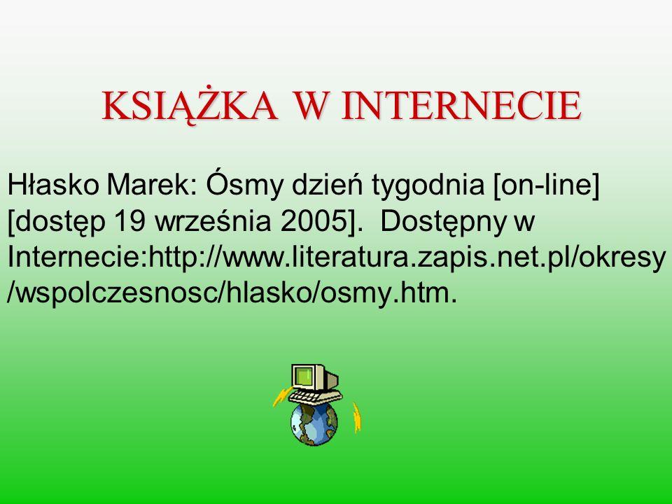 KSIĄŻKA W INTERNECIE Hłasko Marek: Ósmy dzień tygodnia [on-line] [dostęp 19 września 2005]. Dostępny w Internecie:http://www.literatura.zapis.net.pl/o