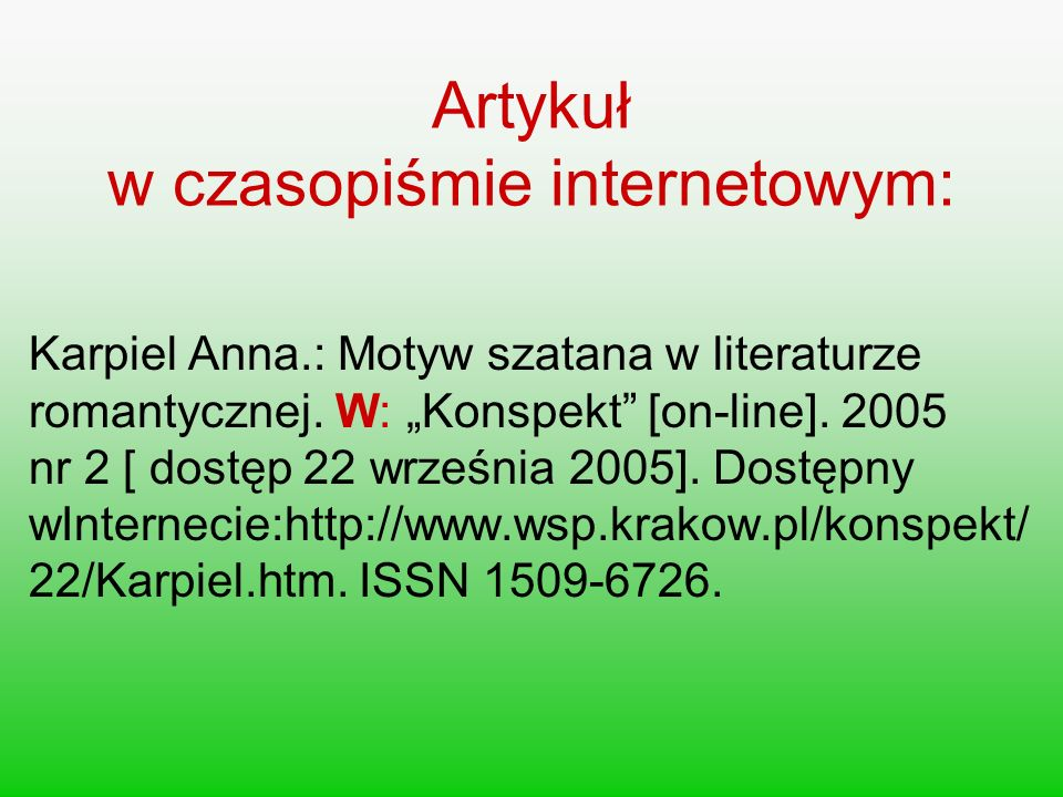 Artykuł w czasopiśmie internetowym: Karpiel Anna.: Motyw szatana w literaturze romantycznej. W: Konspekt [on-line]. 2005 nr 2 [ dostęp 22 września 200