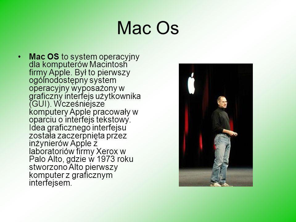 Mac Os Mac OS to system operacyjny dla komputerów Macintosh firmy Apple. Był to pierwszy ogólnodostępny system operacyjny wyposażony w graficzny inter
