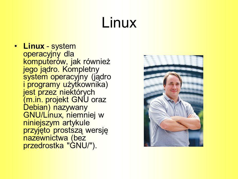 Linux Linux - system operacyjny dla komputerów, jak również jego jądro. Kompletny system operacyjny (jądro i programy użytkownika) jest przez niektóry