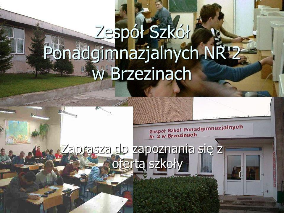 Zespół Szkół Ponadgimnazjalnych NR 2 w Brzezinach Zaprasza do zapoznania się z ofertą szkoły