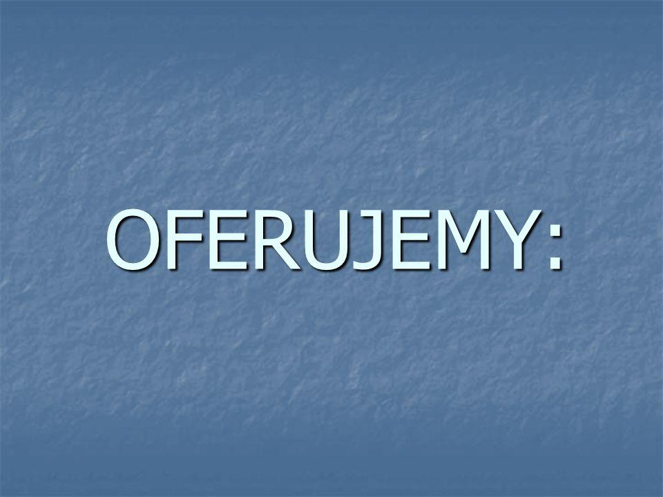 OFERUJEMY: