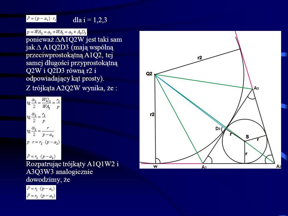 dla i = 1,2,3 ponieważ A1Q2W jest taki sam jak A1Q2D3 (mają wspólną przeciwprostokątną A1Q2, tej samej długości przyprostokątną Q2W i Q2D3 równą r2 i