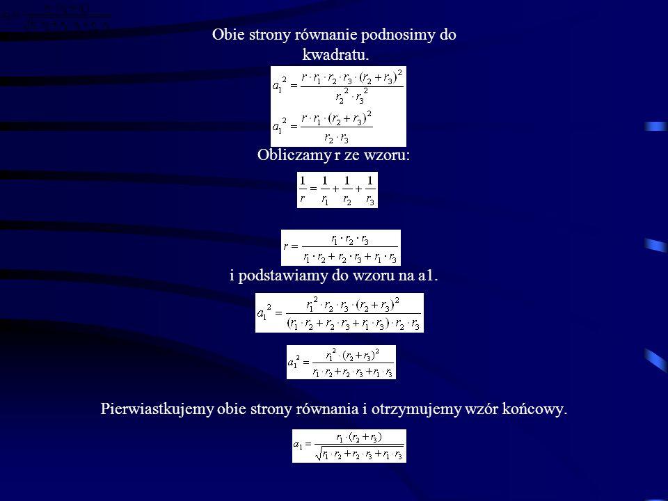 Obie strony równanie podnosimy do kwadratu. Obliczamy r ze wzoru: i podstawiamy do wzoru na a1. Pierwiastkujemy obie strony równania i otrzymujemy wzó