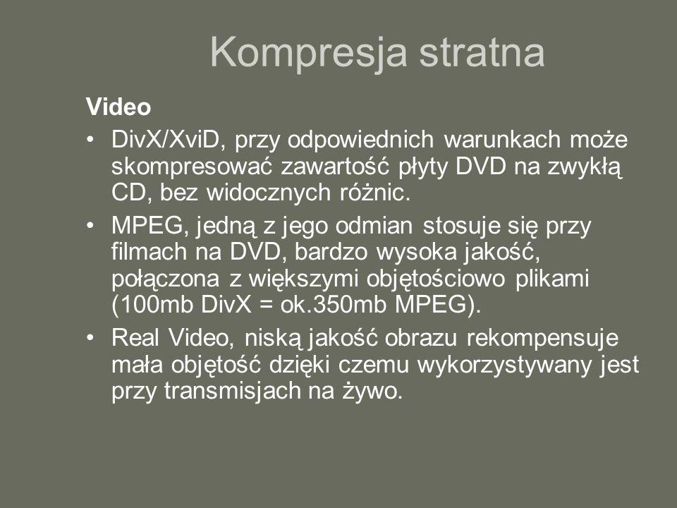 Kompresja stratna Video DivX/XviD, przy odpowiednich warunkach może skompresować zawartość płyty DVD na zwykłą CD, bez widocznych różnic. MPEG, jedną
