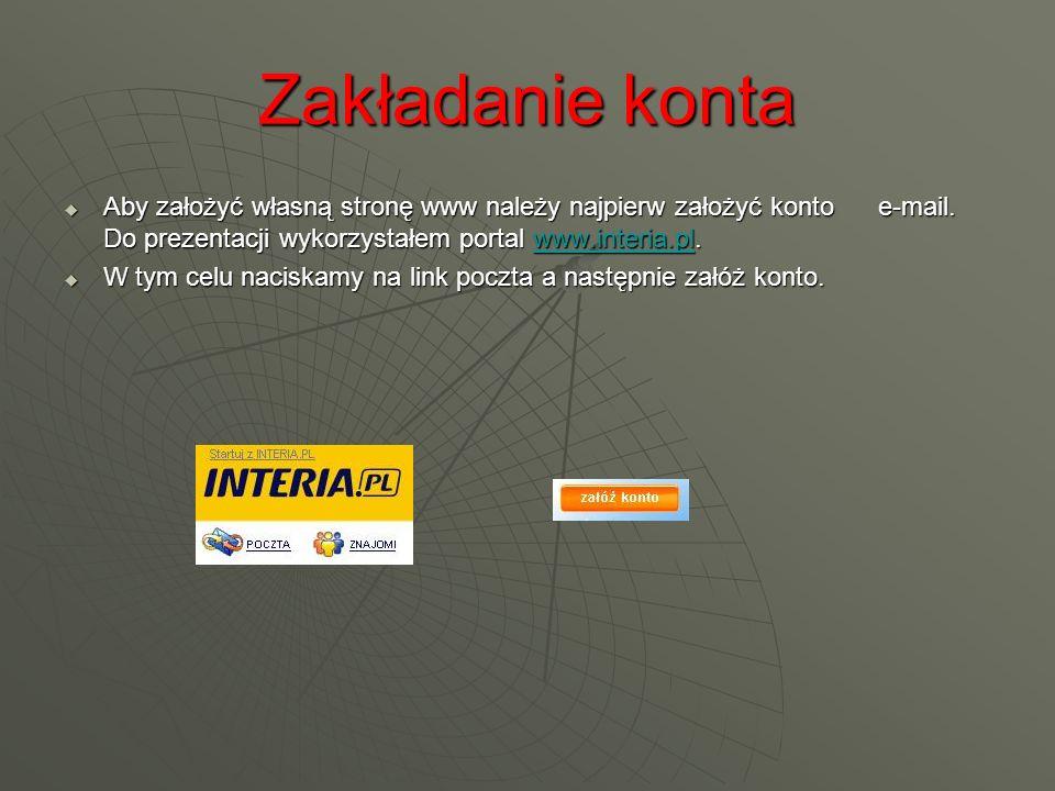 Zakładanie konta Aby założyć własną stronę www należy najpierw założyć konto e-mail.