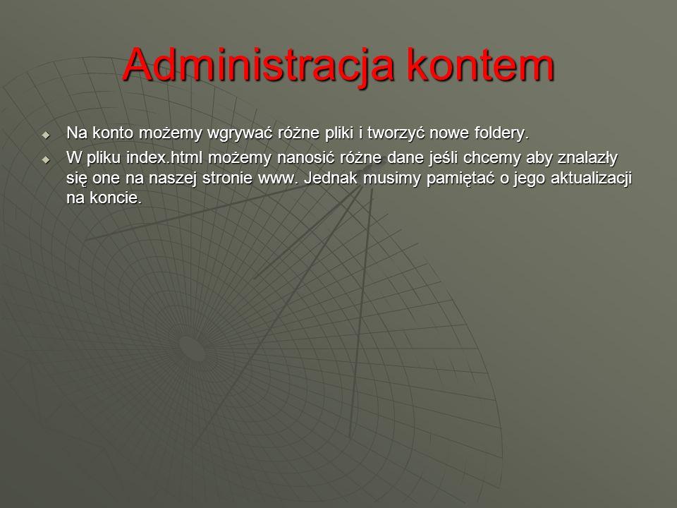 Administracja kontem Na konto możemy wgrywać różne pliki i tworzyć nowe foldery.
