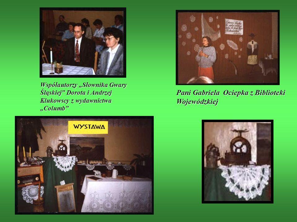 Współautorzy Słownika Gwary Śląskiej Dorota i Andrzej Klukowscy z wydawnictwa Columb Pani Gabriela Ociepka z Biblioteki Wojewódzkiej