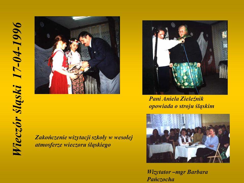 Wieczór śląski 17-04-1996 Pani Aniela Zieleźnik opowiada o stroju śląskim Zakończenie wizytacji szkoły w wesołej atmosferze wieczoru śląskiego Wizytat
