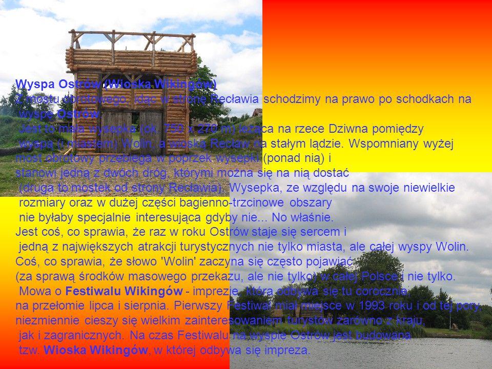 Wyspa Ostrów (Wioska Wikingów) Z mostu obrotowego, idąc w stronę Recławia schodzimy na prawo po schodkach na wyspę Ostrów. Jest to mała wysepka (ok. 7