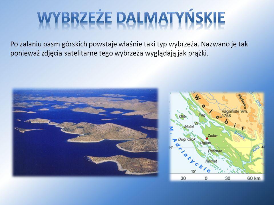 Po zalaniu pasm górskich powstaje właśnie taki typ wybrzeża. Nazwano je tak ponieważ zdjęcia satelitarne tego wybrzeża wyglądają jak prążki.