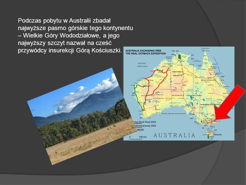 Podczas pobytu w Australii zbadał najwyższe pasmo górskie tego kontynentu – Wielkie Góry Wododziałowe, a jego najwyższy szczyt nazwał na cześć przywód